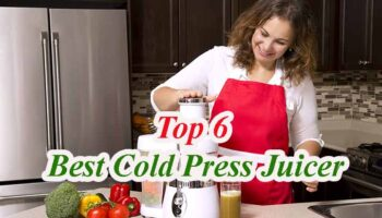 Top 6 Best Cold Press Juicers To Buy in 2021 Reviews