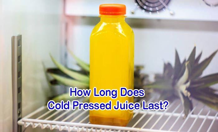 How Long Does Cold Pressed Juice Last?